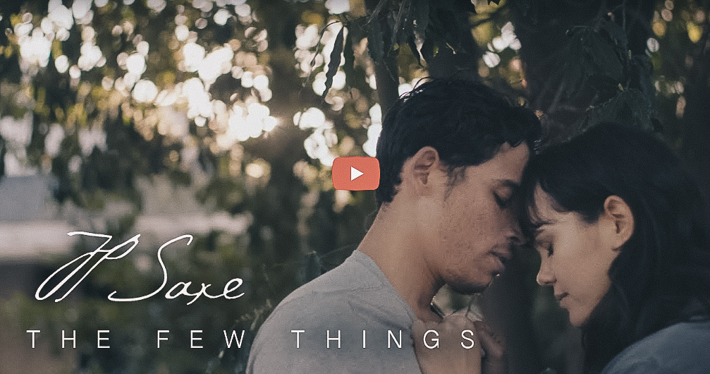 JP Saxe – The Few Things